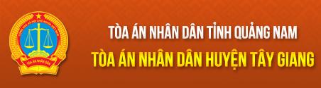 Trang thông tin điện tử Tòa án nhân dân huyện Tây Giang